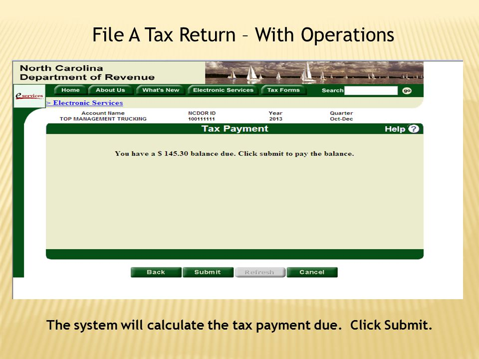 The system will calculate the tax payment due. Click Submit.