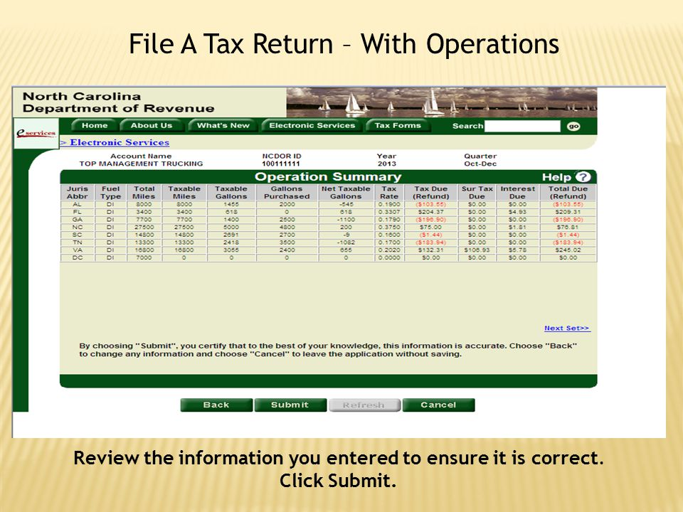 File A Tax Return – With Operations Review the information you entered to ensure it is correct. Click Submit.