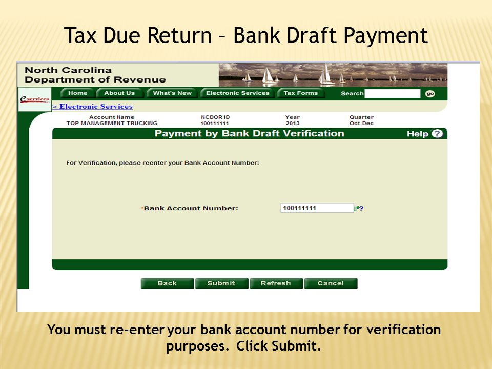 You must re-enter your bank account number for verification purposes. Click Submit.