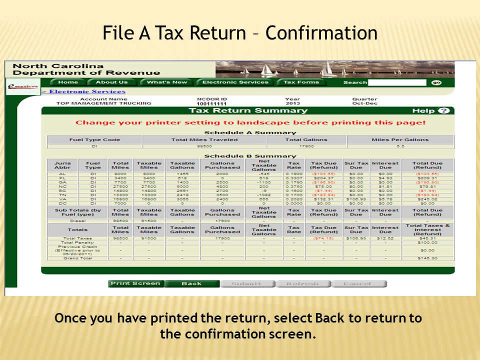 File A Tax Return – Confirmation Once you have printed the return, select Back to return to the confirmation screen.