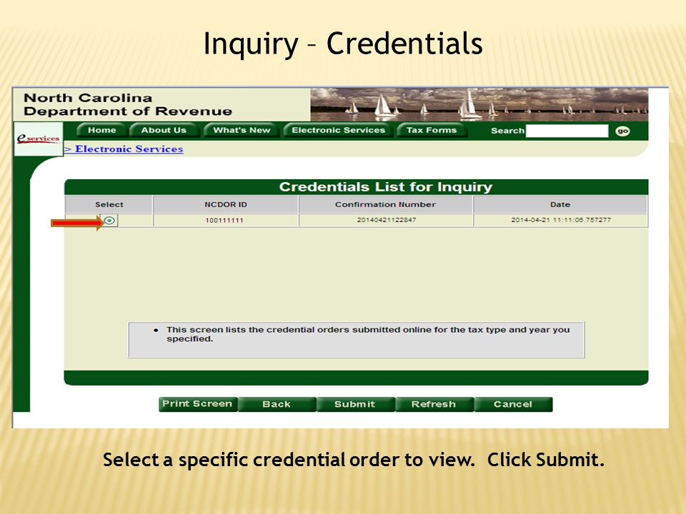 Inquiry – Credentials Select a specific credential order to view. Click Submit.