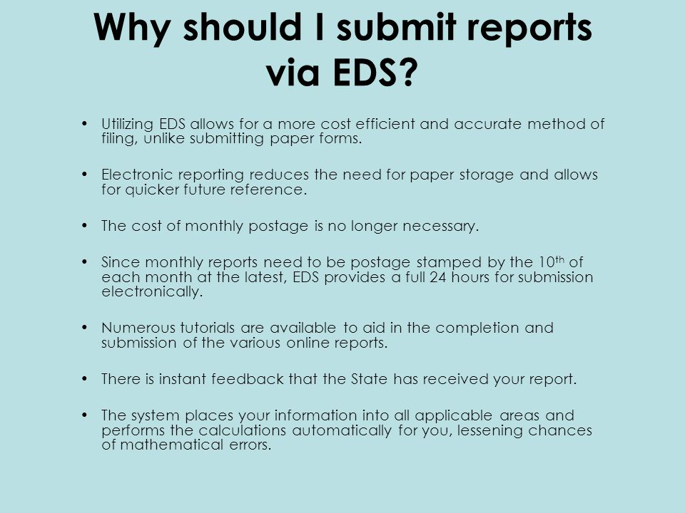 Why should I submit reports via EDS.