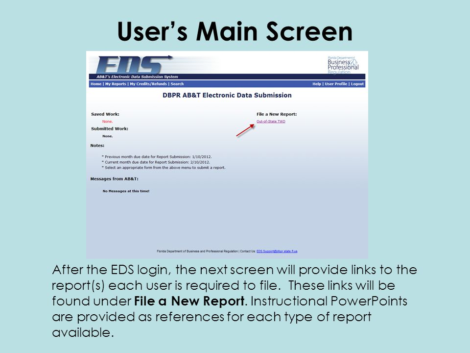 After the EDS login, the next screen will provide links to the report(s) each user is required to file.