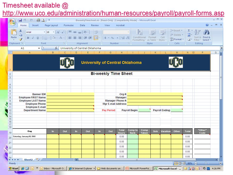 Timesheet available @ http://www.uco.edu/administration/human-resources/payroll/payroll-forms.asp
