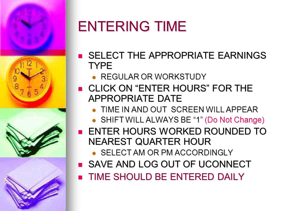 "ENTERING TIME SELECT THE APPROPRIATE EARNINGS TYPE SELECT THE APPROPRIATE EARNINGS TYPE REGULAR OR WORKSTUDY REGULAR OR WORKSTUDY CLICK ON ""ENTER HOUR"