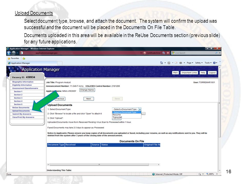Upload Documents Select document type, browse, and attach the document. The system will confirm the upload was successful and the document will be pla