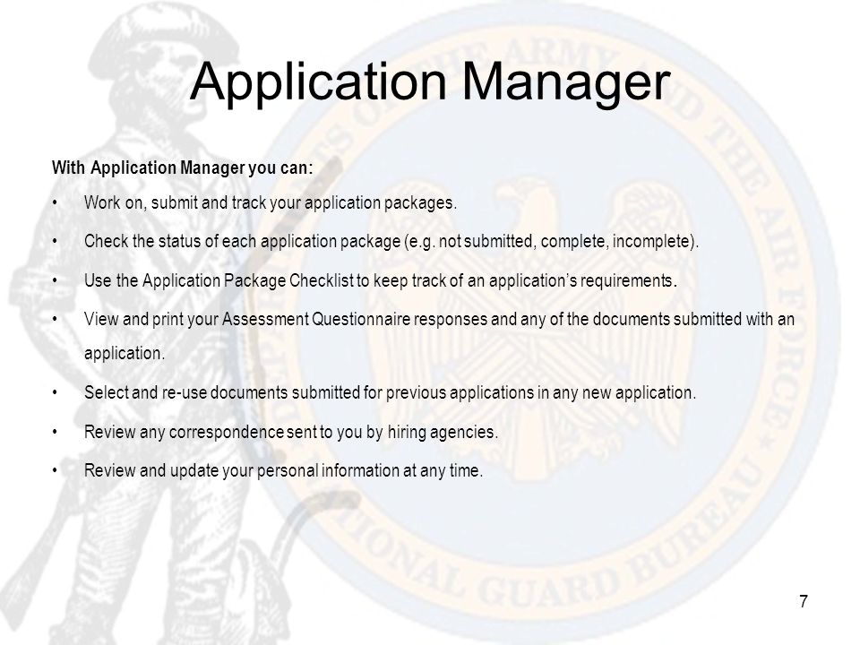 Application Manager With Application Manager you can: Work on, submit and track your application packages. Check the status of each application packag