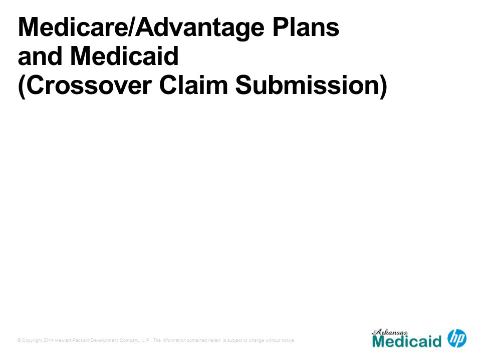 © Copyright 2014 Hewlett-Packard Development Company, L.P. The information contained herein is subject to change without notice. Medicare/Advantage Pl