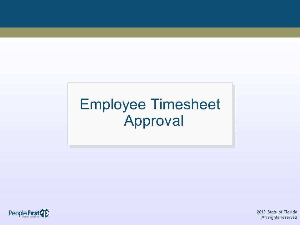 Employee Timesheet Approval 2010 State of Florida All rights reserved