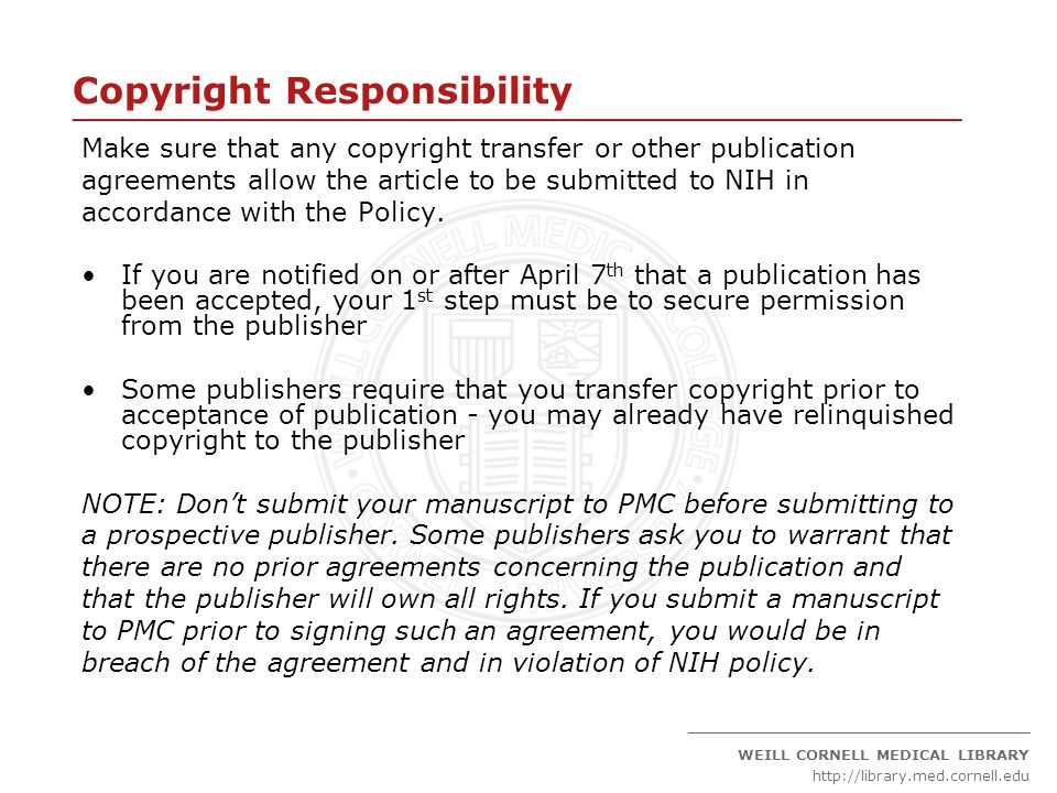 ____________________________________________________________________ _____________________________________________ WEILL CORNELL MEDICAL LIBRARY http://library.med.cornell.edu Cite articles using PMCID The revised NIH Public Access Policy states as of May 25, 2008, PIs will be required to note the PubMed Central reference number (PMCID) on any NIH applications or renewals, proposals, and progress reports when citing an article that falls under the policy.