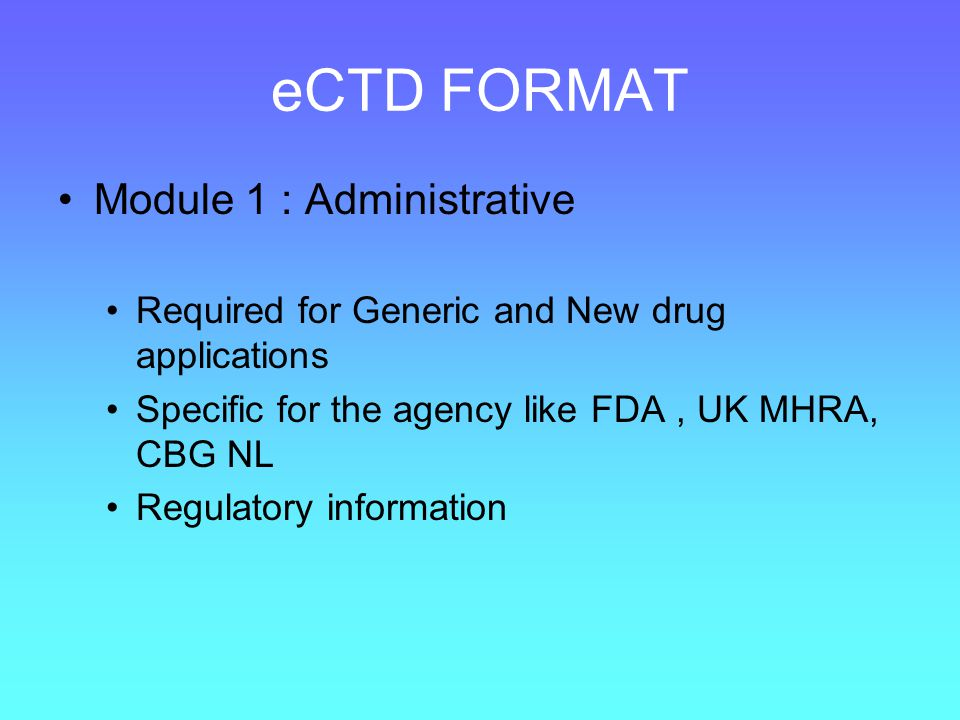 eCTD FORMAT Module 2 Summaries CMC and Bioequivalence information 2.3 Quality Over all summary 2.7 Clinical Summary – Bioequivalence studies