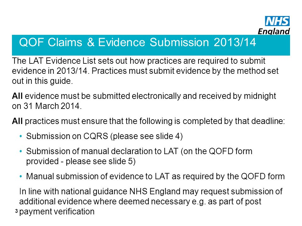 QOF Claims & Evidence Submission 2013/14 The LAT Evidence List sets out how practices are required to submit evidence in 2013/14.