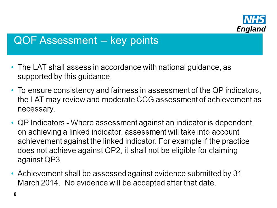 QOF Assessment – key points The LAT shall assess in accordance with national guidance, as supported by this guidance.