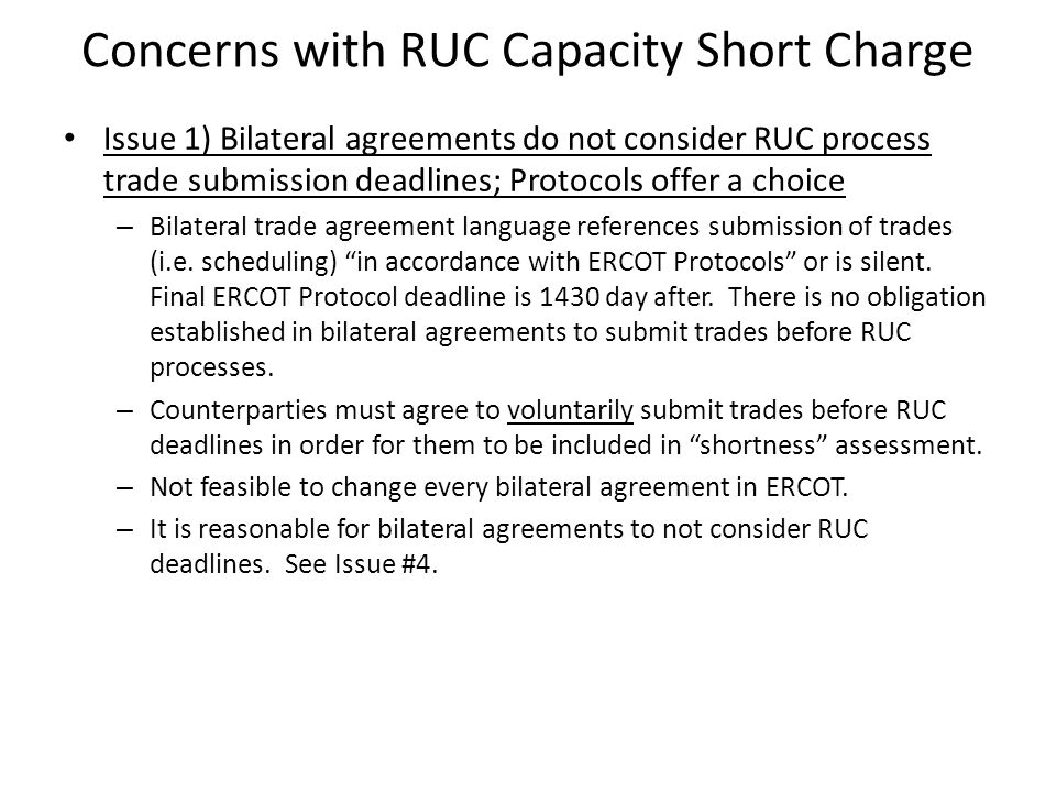Concerns with RUC Capacity Short Charge Issue 1) Bilateral agreements do not consider RUC process trade submission deadlines; Protocols offer a choice