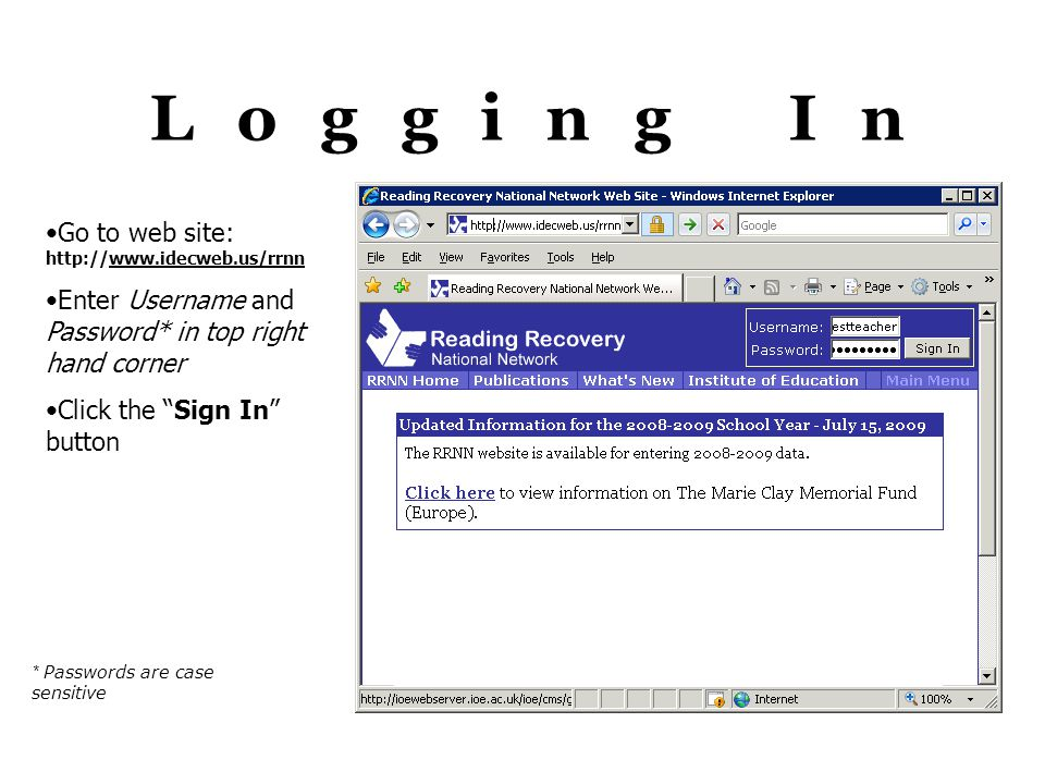 Logging In Go to web site: http://www.idecweb.us/rrnn Enter Username and Password* in top right hand corner Click the Sign In button * Passwords are case sensitive