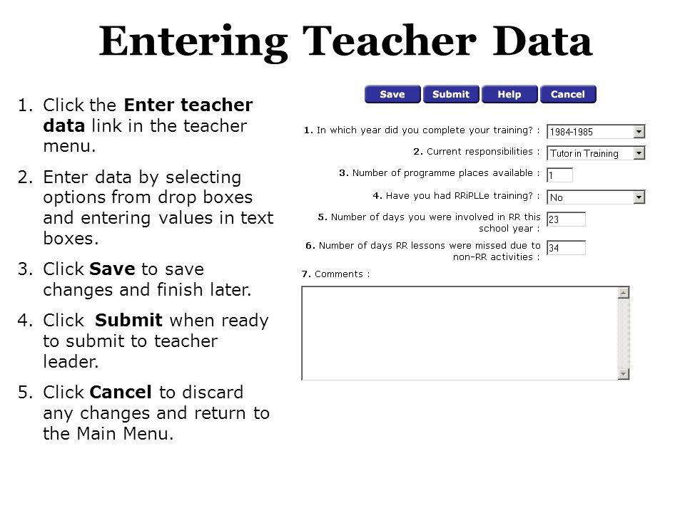 Entering Teacher Data 1.Click the Enter teacher data link in the teacher menu.