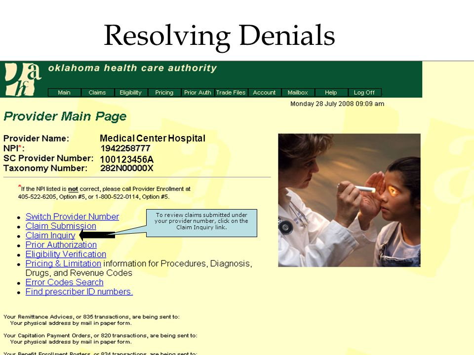 Medical Center Hospital 100123456A Resolving Denials To review claims submitted under your provider number, click on the Claim Inquiry link.