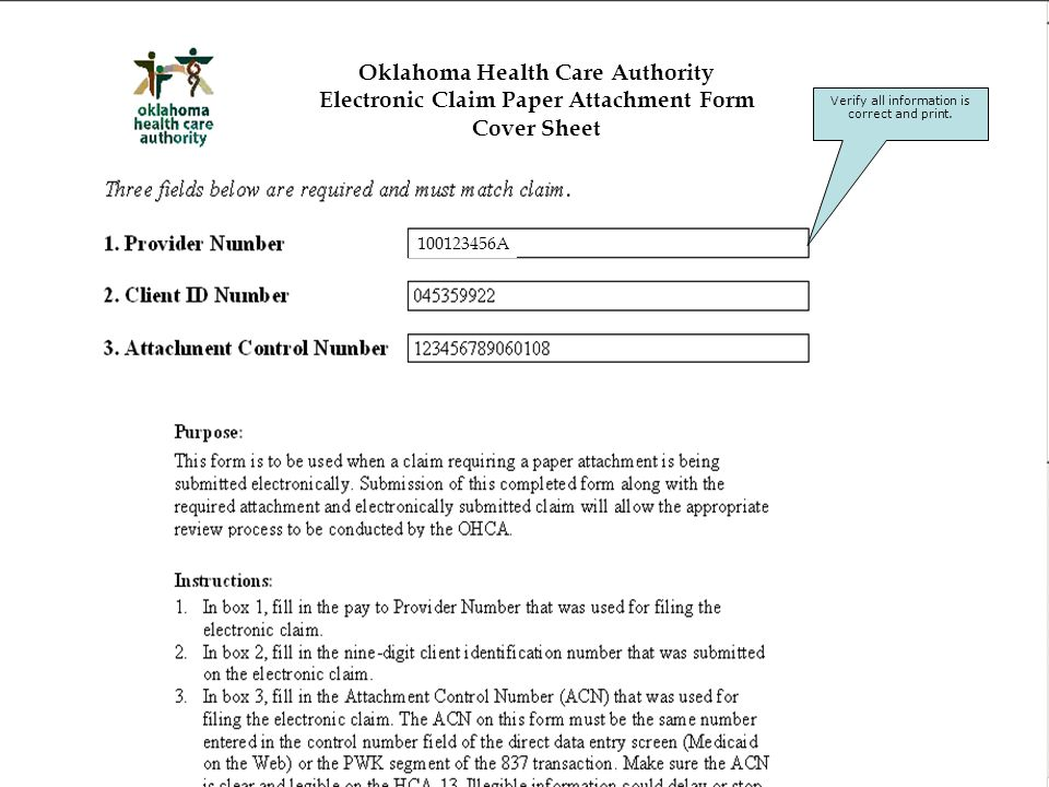 Oklahoma Health Care Authority Electronic Claim Paper Attachment Form Cover Sheet 100123456A Verify all information is correct and print.