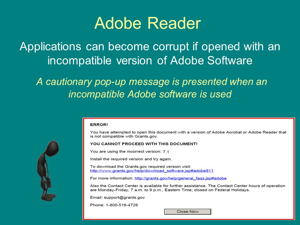 Adobe Reader Applications can become corrupt if opened with an incompatible version of Adobe Software A cautionary pop-up message is presented when an incompatible Adobe software is used