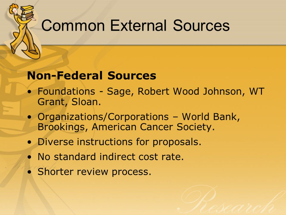 Common External Sources (cont) Federal Sources NIH and NSF provide most of PSC's externally funded grants.