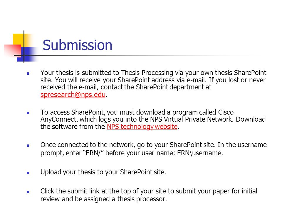 Submission Your thesis is submitted to Thesis Processing via your own thesis SharePoint site.