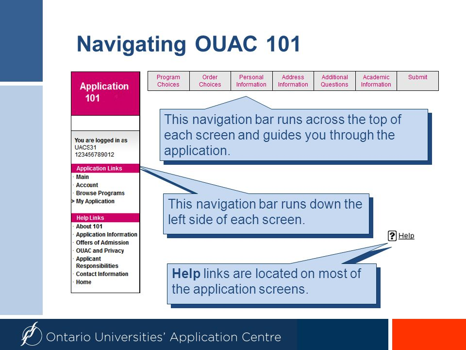 Navigating OUAC 101 This navigation bar runs down the left side of each screen. Help links are located on most of the application screens. This naviga