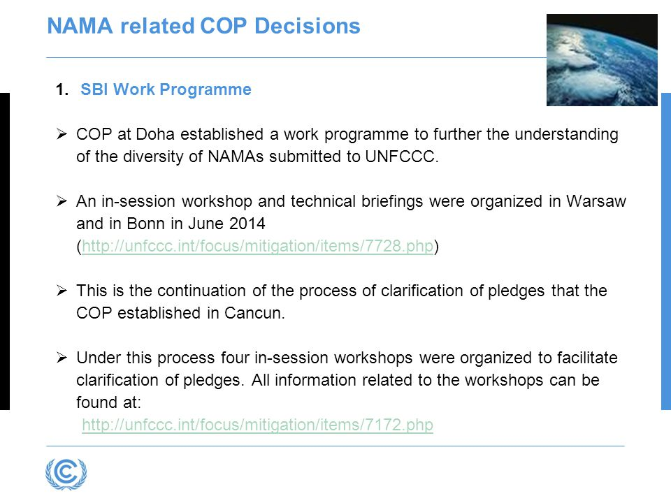 NAMA related COP Decisions 1.SBI Work Programme  COP at Doha established a work programme to further the understanding of the diversity of NAMAs submitted to UNFCCC.
