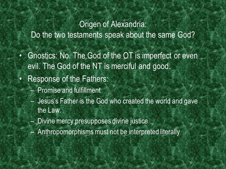 Origen of Alexandria: Do the two testaments speak about the same God.