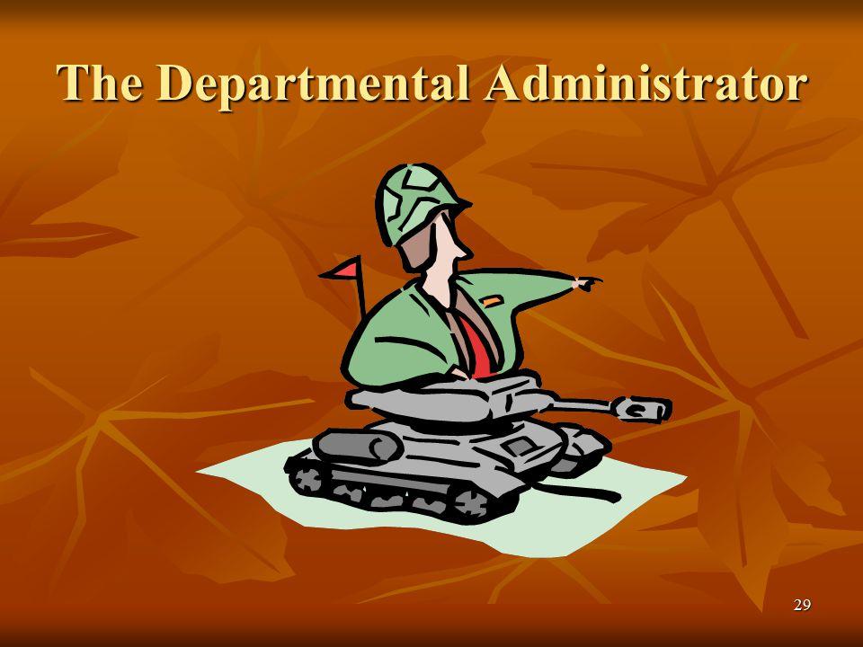 29 The Departmental Administrator