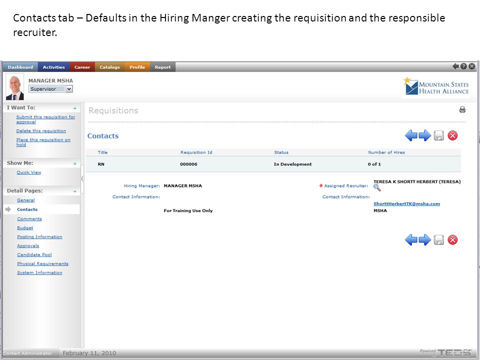 Contacts tab – Defaults in the Hiring Manger creating the requisition and the responsible recruiter.