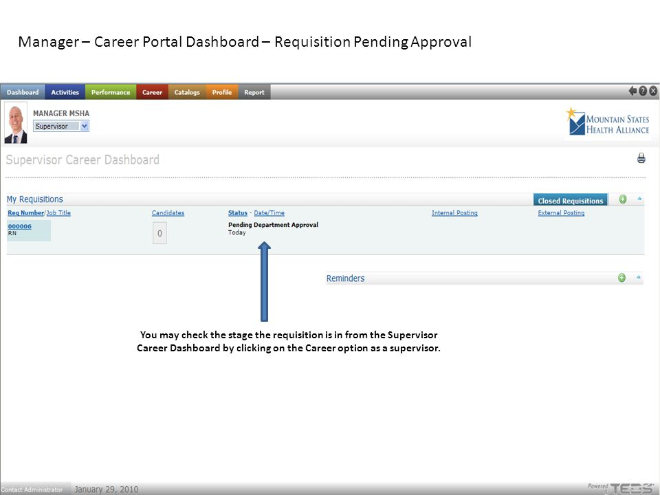 Manager – Career Portal Dashboard – Requisition Pending Approval You may check the stage the requisition is in from the Supervisor Career Dashboard by