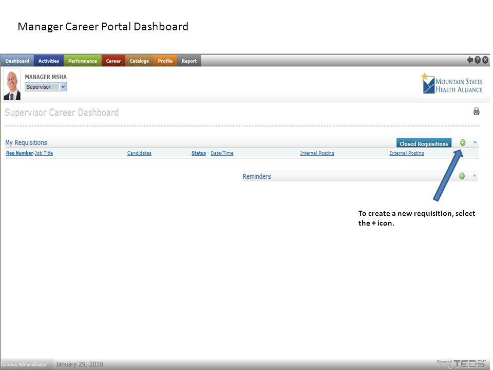 Manager Career Portal Dashboard To create a new requisition, select the + icon.