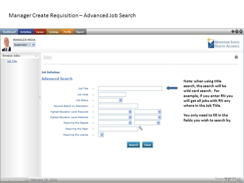 Manager Create Requisition – Advanced Job Search Note: when using title search, the search will be wild card search.