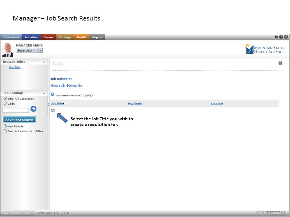 Manager – Job Search Results Select the Job Title you wish to create a requisition for.