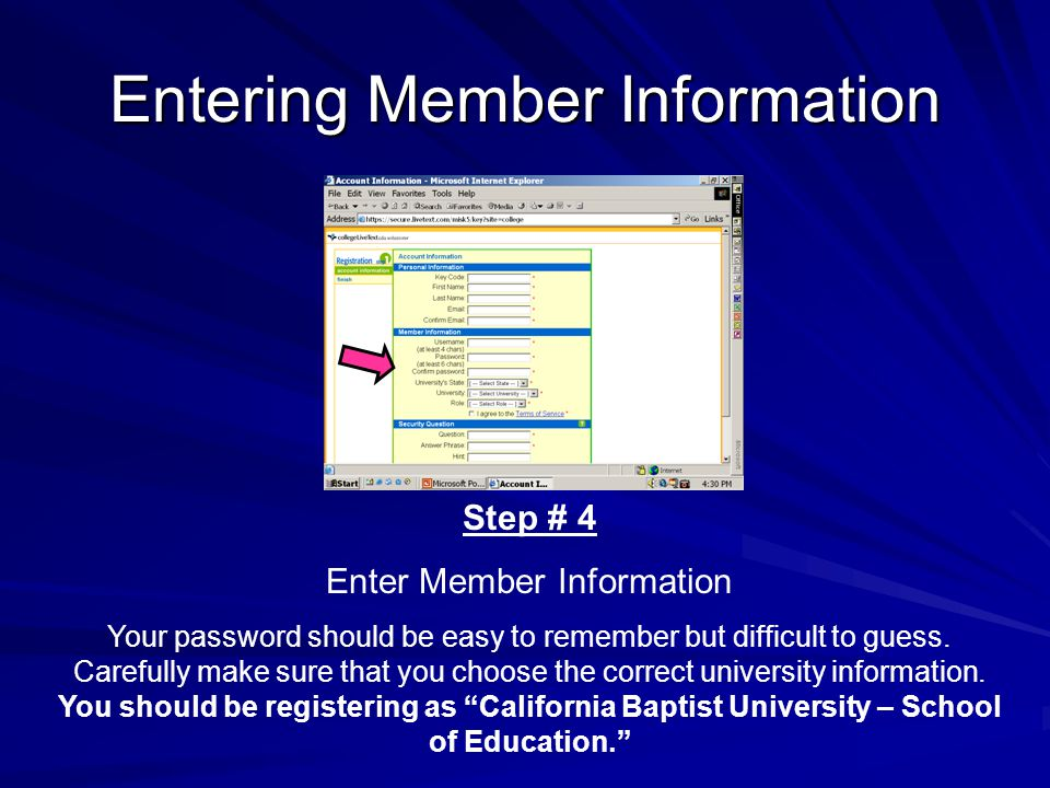 Entering Member Information Step # 4 Enter Member Information Your password should be easy to remember but difficult to guess.
