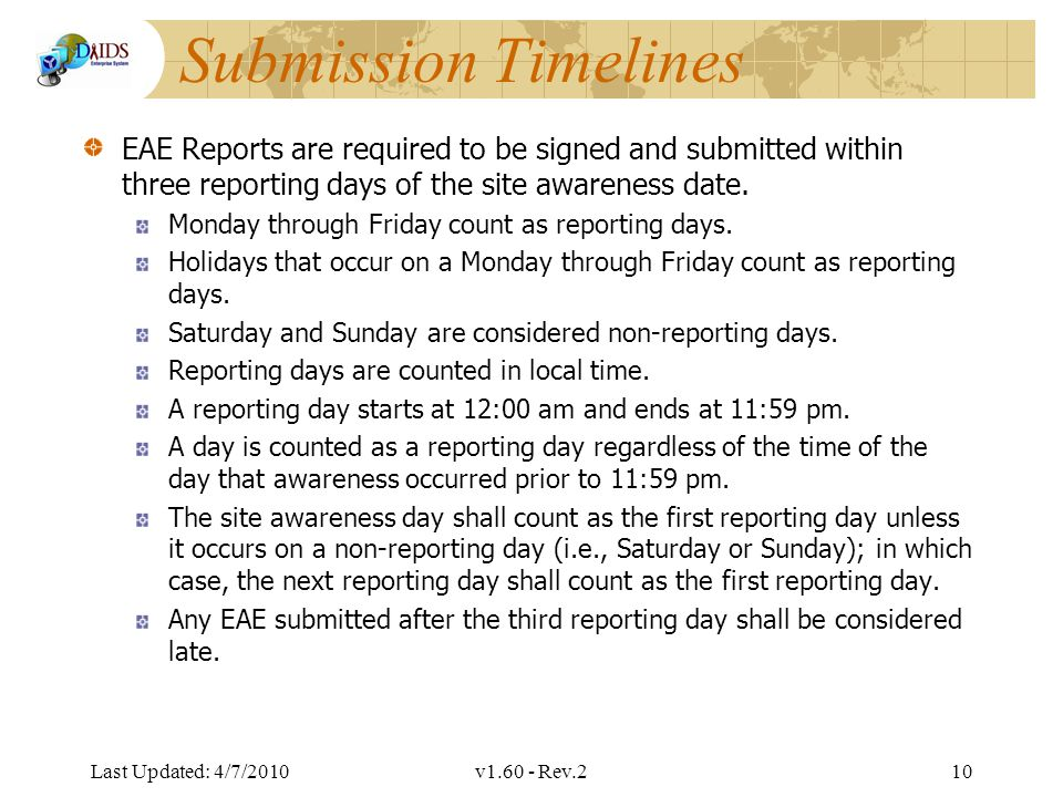 Division of AIDS Data Interchange Submission Timelines EAE Reports are required to be signed and submitted within three reporting days of the site awareness date.