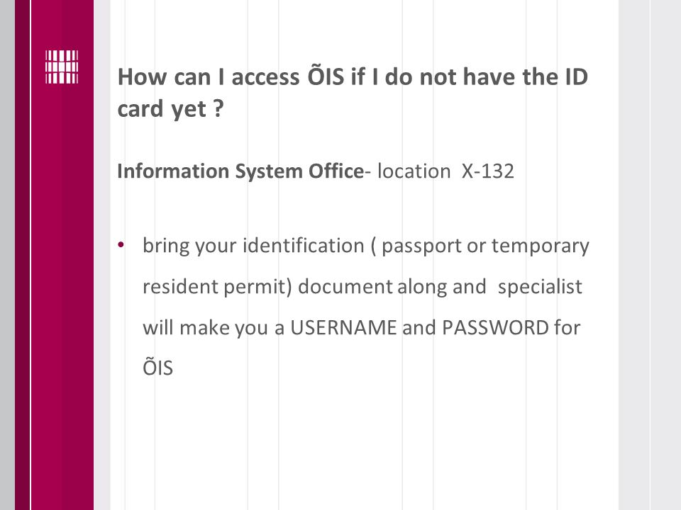 How can I access ÕIS if I do not have the ID card yet .