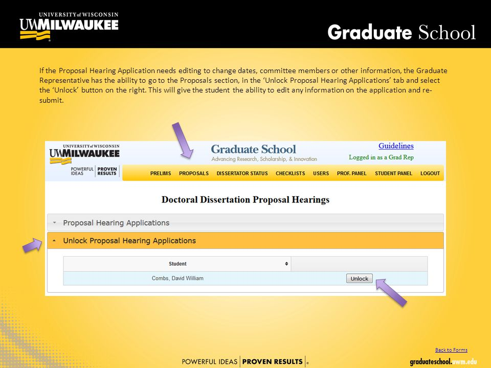 If the Proposal Hearing Application needs editing to change dates, committee members or other information, the Graduate Representative has the ability to go to the Proposals section, in the 'Unlock Proposal Hearing Applications' tab and select the 'Unlock' button on the right.
