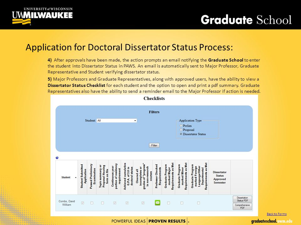 Application for Doctoral Dissertator Status Process: 4) After approvals have been made, the action prompts an email notifying the Graduate School to enter the student into Dissertator Status in PAWS.
