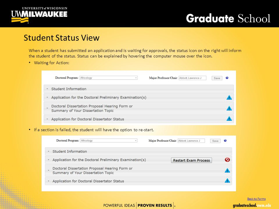 Student Status View When a student has submitted an application and is waiting for approvals, the status icon on the right will inform the student of the status.