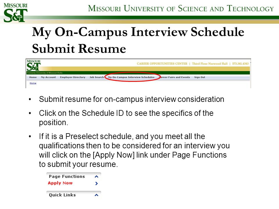 My On-Campus Interview Schedule Submit Resume Submit resume for on-campus interview consideration Click on the Schedule ID to see the specifics of the position.