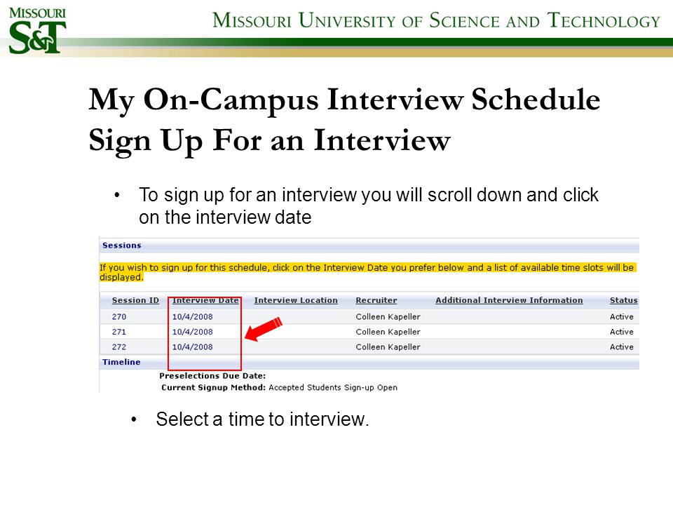 My On-Campus Interview Schedule Sign Up For an Interview To sign up for an interview you will scroll down and click on the interview date Select a time to interview.