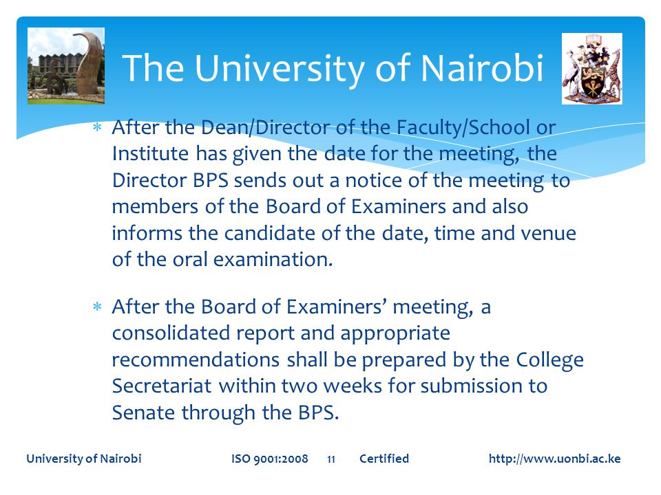  After the Dean/Director of the Faculty/School or Institute has given the date for the meeting, the Director BPS sends out a notice of the meeting to members of the Board of Examiners and also informs the candidate of the date, time and venue of the oral examination.
