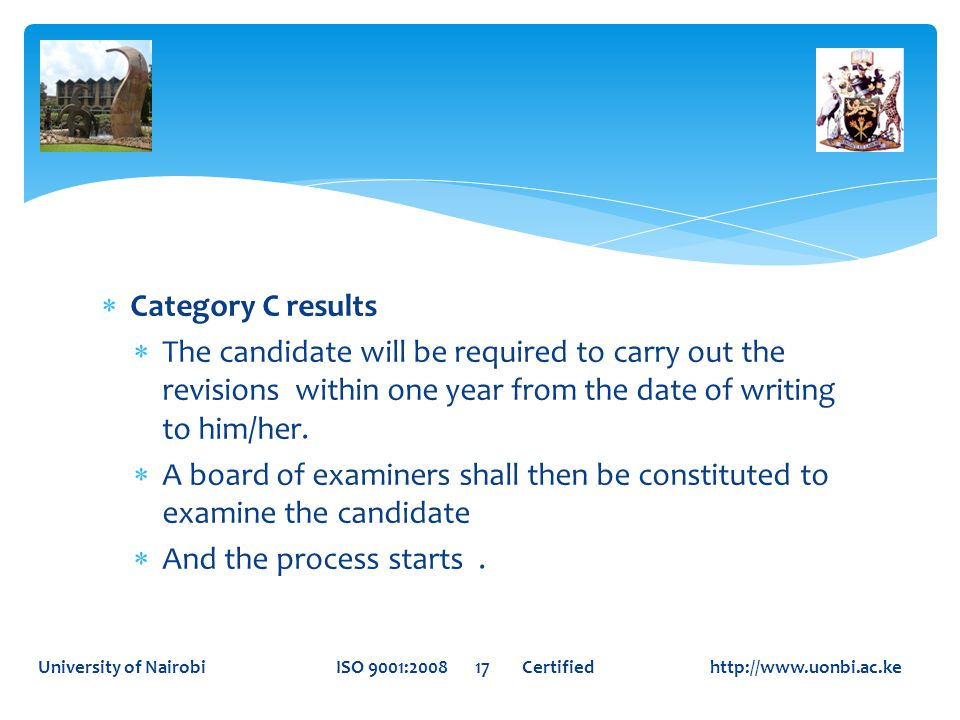 Category C results  The candidate will be required to carry out the revisions within one year from the date of writing to him/her.  A board of exa