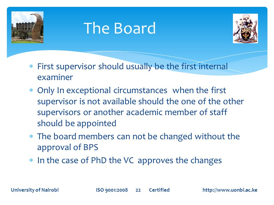  First supervisor should usually be the first internal examiner  Only In exceptional circumstances when the first supervisor is not available should