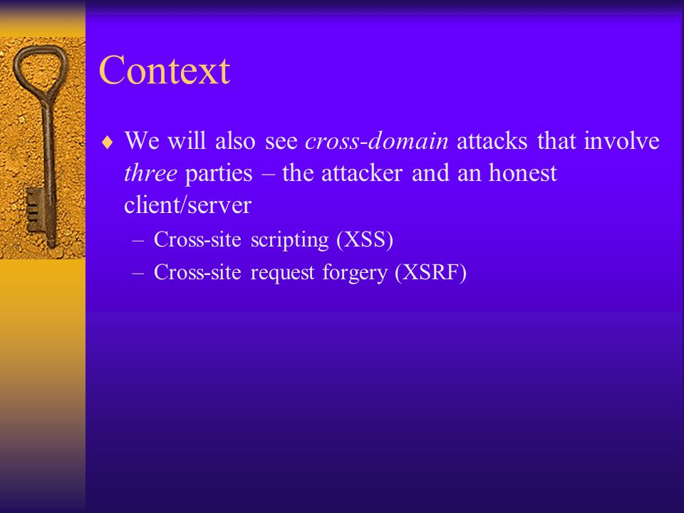 Preventing XSS  Some work done on preventing XSS attacks at the browser level –Browser plug-in –Browser itself (e.g., google chrome)  E.g., Internet Explorer allows HTTP-only cookies –Sent only to the issuing server –Not yet perfected…  Binding cookies to the IP address –Preventing session hijacking, but not other XSS attacks