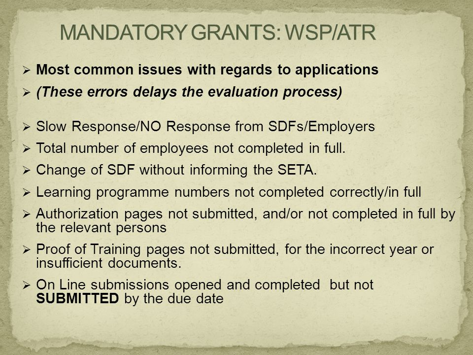  Most common issues with regards to applications  (These errors delays the evaluation process)  Slow Response/NO Response from SDFs/Employers  Total number of employees not completed in full.
