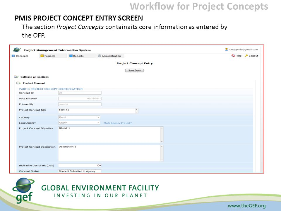 PMIS PROJECT CONCEPT ENTRY SCREEN The section Project Concepts contains its core information as entered by the OFP.