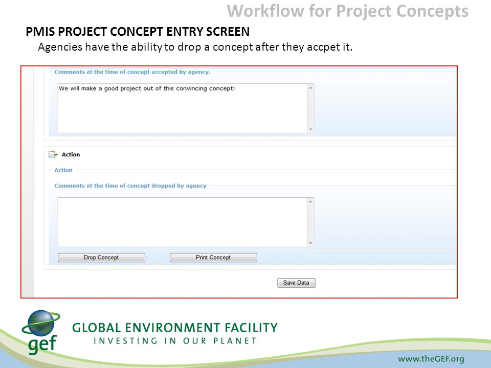 PMIS PROJECT CONCEPT ENTRY SCREEN Agencies have the ability to drop a concept after they accpet it.