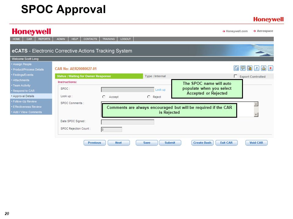 20 Comments are always encouraged but will be required if the CAR is Rejected The SPOC name will auto populate when you select Accepted or Rejected SPOC Approval